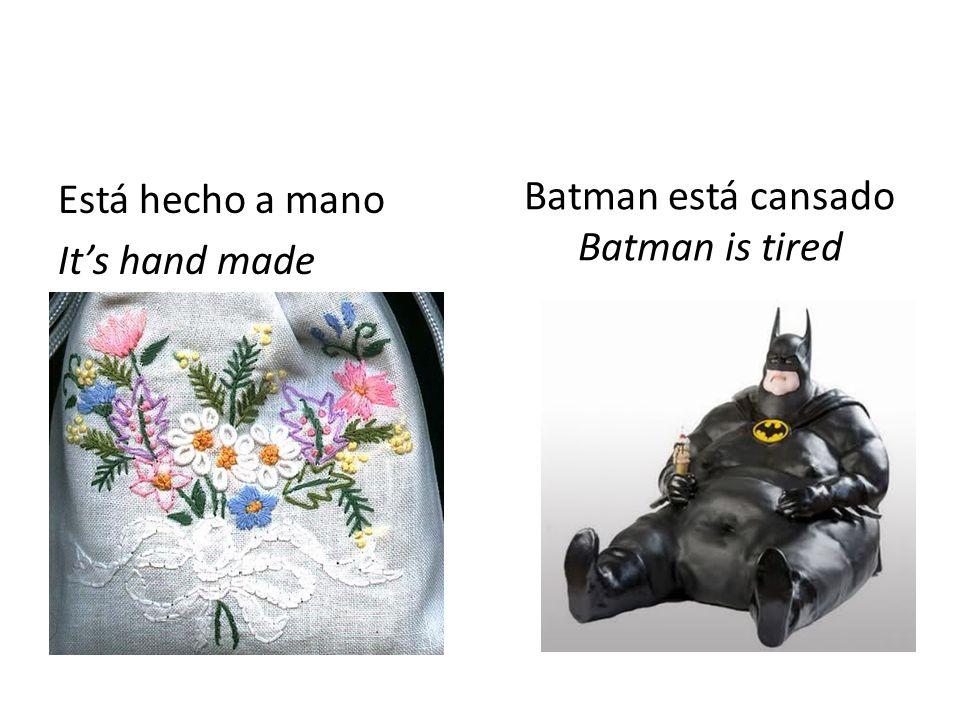 Batman está cansado Batman is tired Está hecho a mano Its hand made