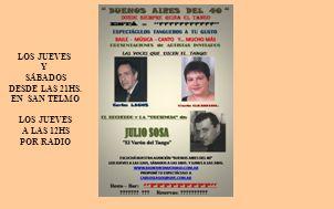 BUENOS AIRES DEL 40 EN RESTO-BAR: CLARÍSIMO BOLIVAR 860, SAN TELMO RESERVAS: 4-300.0784 BUENOS AIRES DEL 40 EN RESTO-BAR: CLARÍSIMO BOLIVAR 860, SAN TELMO RESERVAS: 4-300.0784 TODOS LOS JUEVES Y SÁBADOS DESDE LAS 21 HS.