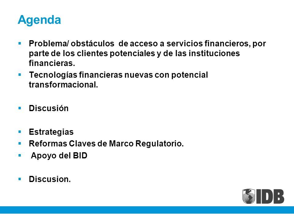 Agenda Problema/ obstáculos de acceso a servicios financieros, por parte de los clientes potenciales y de las instituciones financieras. Tecnologías f
