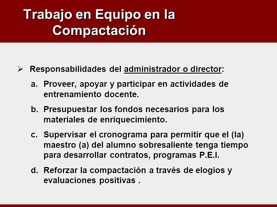 Trabajo en Equipo en la Compactación Responsabilidades del administrador o director: a.Proveer, apoyar y participar en actividades de entrenamiento do