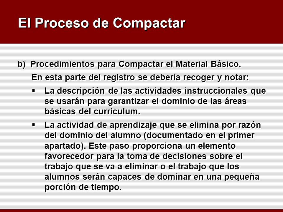 El Proceso de Compactar b)Procedimientos para Compactar el Material Básico. En esta parte del registro se debería recoger y notar: La descripción de l
