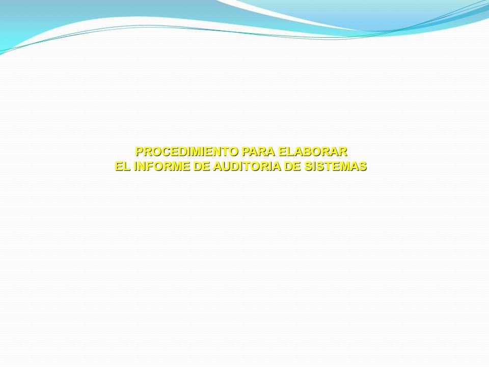 PROCEDIMIENTO PARA ELABORAR EL INFORME DE AUDITORIA DE SISTEMAS