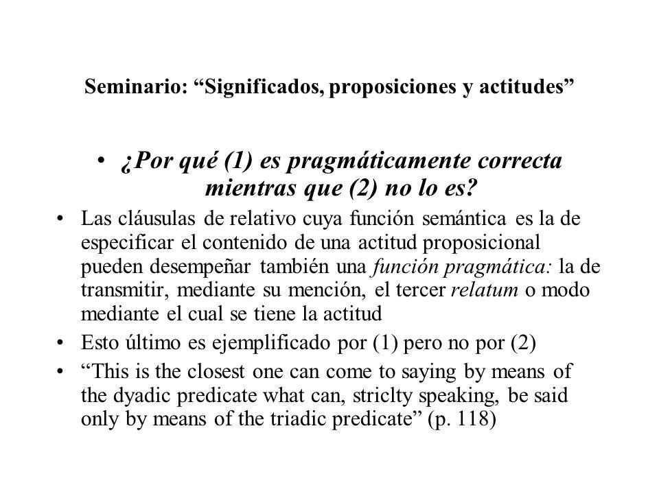 Seminario: Significados, proposiciones y actitudes ¿Por qué (1) es pragmáticamente correcta mientras que (2) no lo es? Las cláusulas de relativo cuya