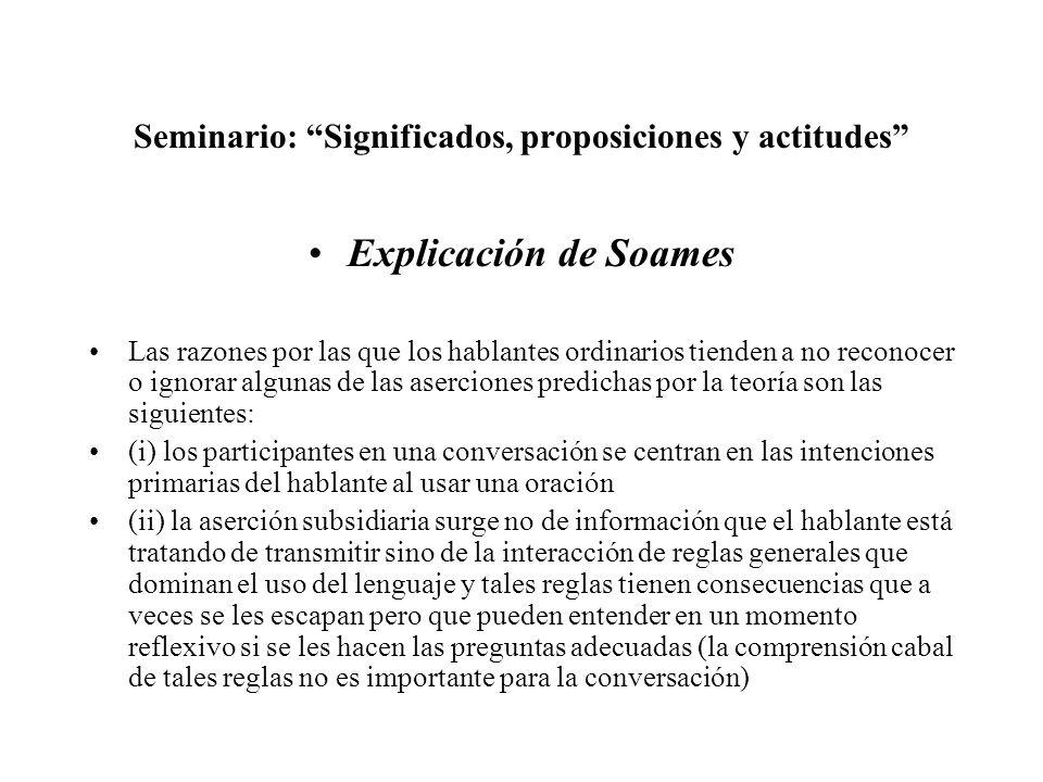 Seminario: Significados, proposiciones y actitudes Explicación de Soames Las razones por las que los hablantes ordinarios tienden a no reconocer o ign