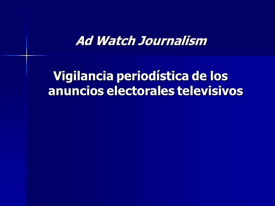 Ad Watch Journalism Vigilancia periodística de los anuncios electorales televisivos