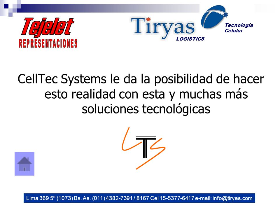 CellTec Systems le da la posibilidad de hacer esto realidad con esta y muchas más soluciones tecnológicas LOGISTICS Tecnología Celular Lima 369 5º (1073) Bs.