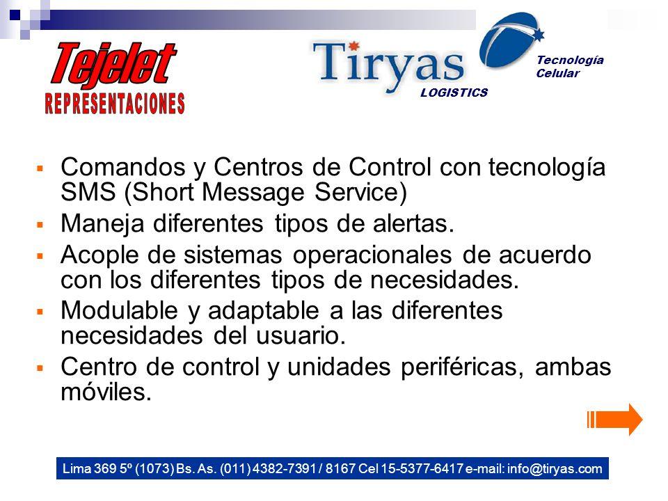 Comandos y Centros de Control con tecnología SMS (Short Message Service) Maneja diferentes tipos de alertas.