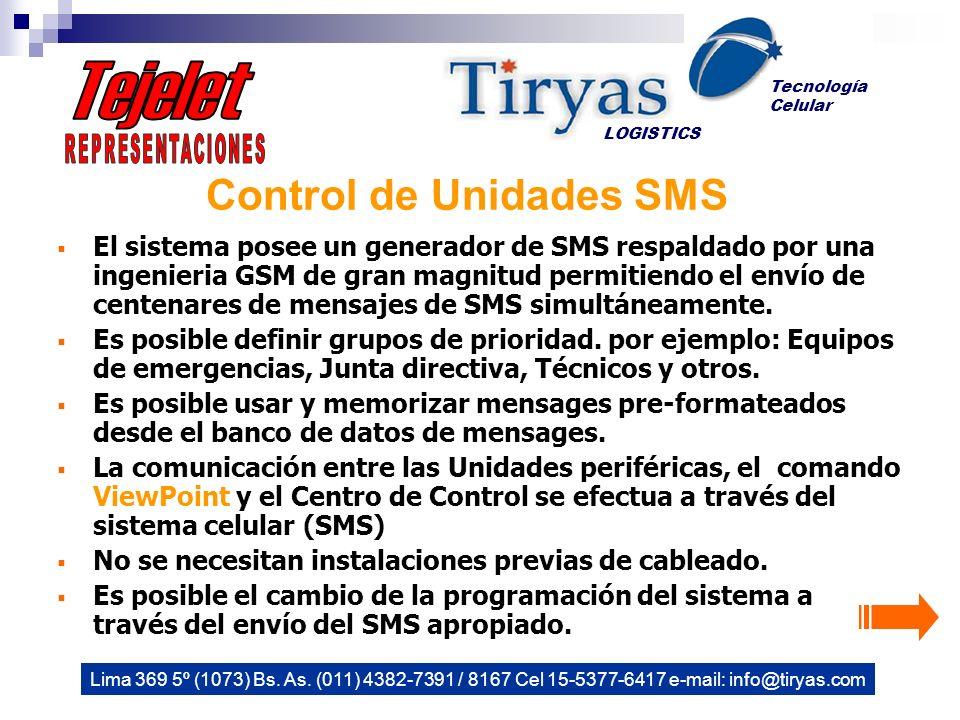 Control de Unidades SMS El sistema posee un generador de SMS respaldado por una ingenieria GSM de gran magnitud permitiendo el envío de centenares de mensajes de SMS simultáneamente.