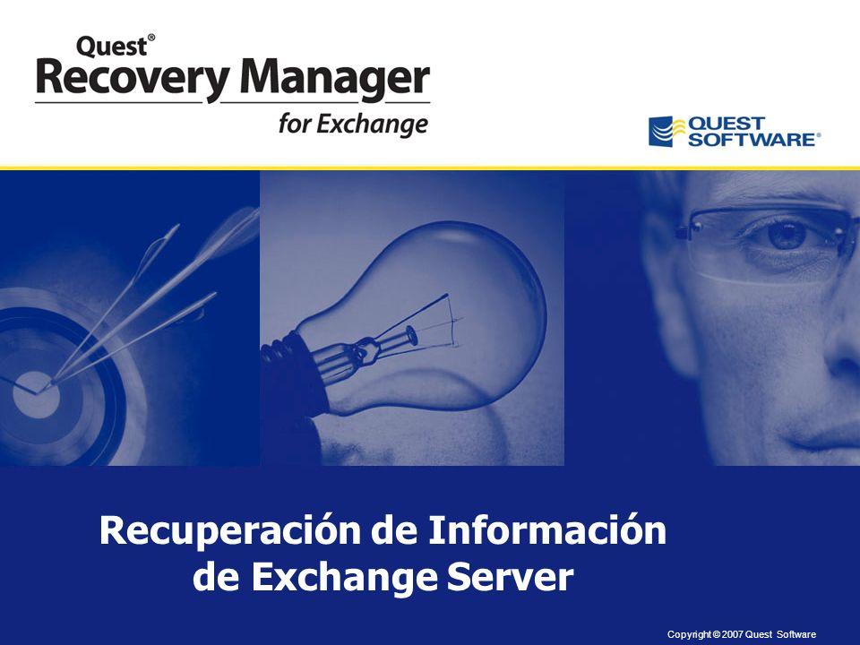 Copyright © 2007 Quest Software Recuperación de Información de Exchange Server