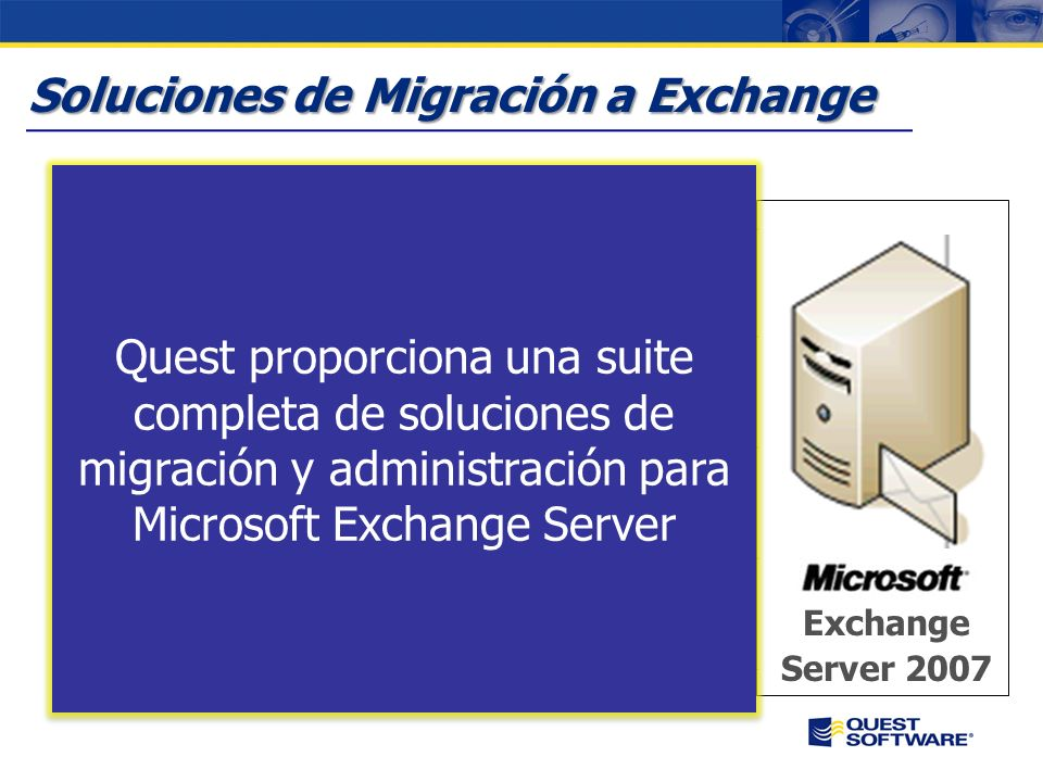 Copyright © 2007 Quest Software Soluciones para Exchange Server