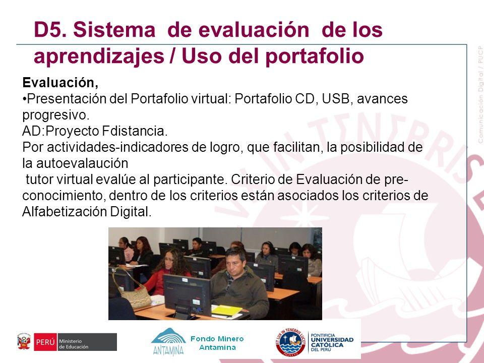 D5. Sistema de evaluación de los aprendizajes / Uso del portafolio Evaluación, Presentación del Portafolio virtual: Portafolio CD, USB, avances progre