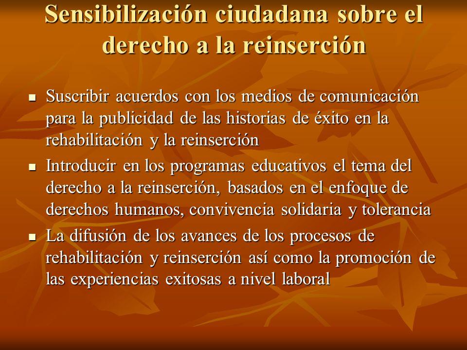 Sensibilización ciudadana sobre el derecho a la reinserción Suscribir acuerdos con los medios de comunicación para la publicidad de las historias de é