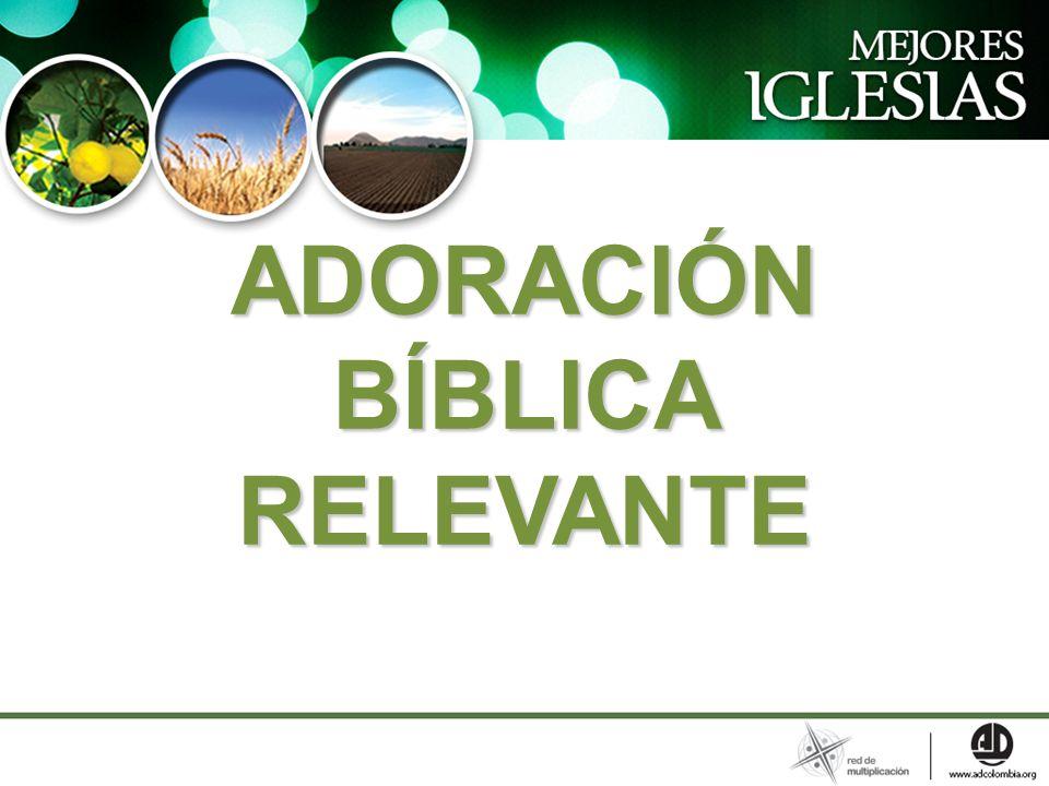 ADORACIÓN BÍBLICA RELEVANTE