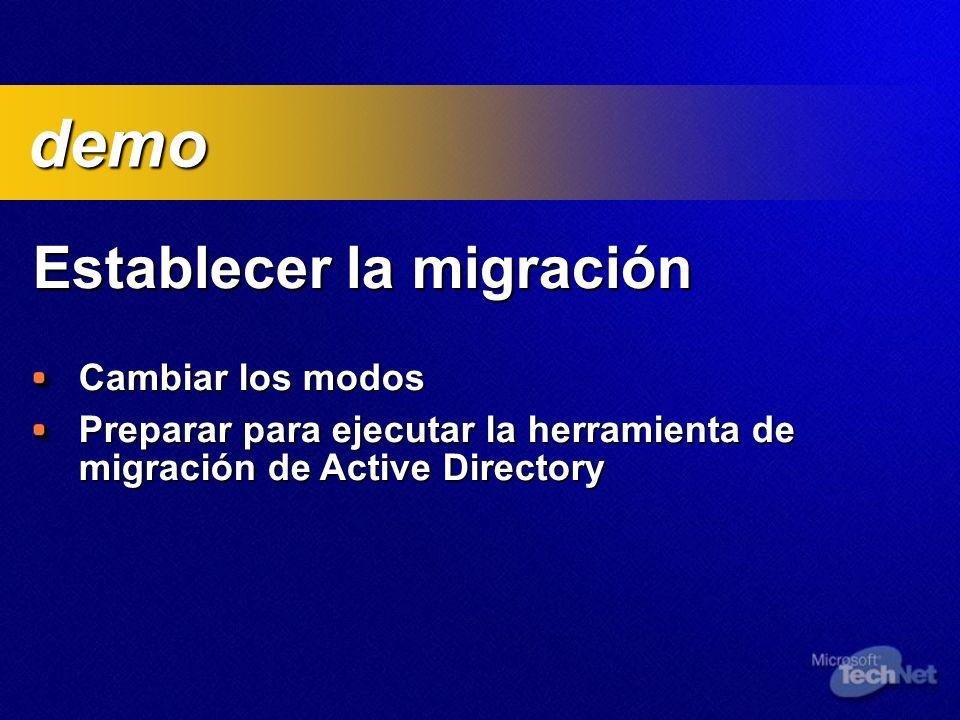 Establecer la migración Establecer la migración Cambiar los modos Preparar para ejecutar la herramienta de migración de Active Directory demo demo