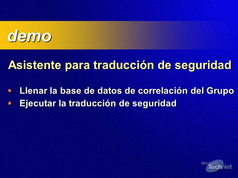 Asistente para traducción de seguridad Asistente para traducción de seguridad Llenar la base de datos de correlación del Grupo Ejecutar la traducción