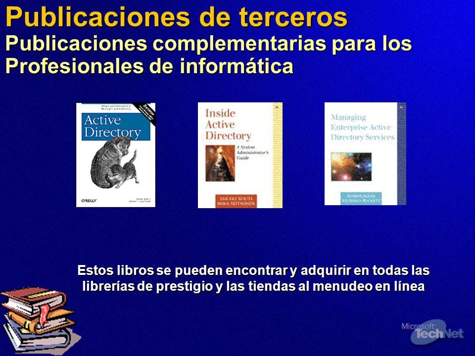 Publicaciones de terceros Publicaciones complementarias para los Profesionales de informática Estos libros se pueden encontrar y adquirir en todas las