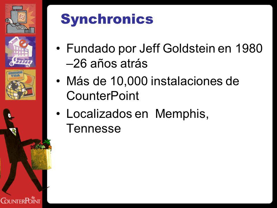 Fundado por Jeff Goldstein en 1980 –26 años atrás Más de 10,000 instalaciones de CounterPoint Localizados en Memphis, Tennesse Synchronics