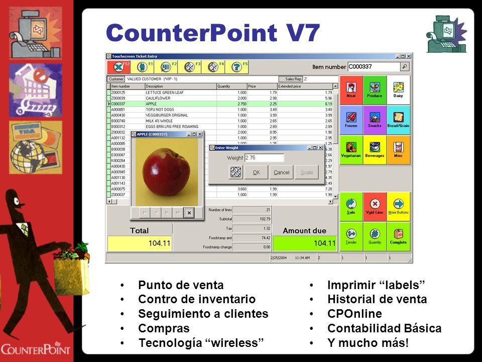 CounterPoint V7 Punto de venta Contro de inventario Seguimiento a clientes Compras Tecnología wireless Imprimir labels Historial de venta CPOnline Contabilidad Básica Y mucho más!