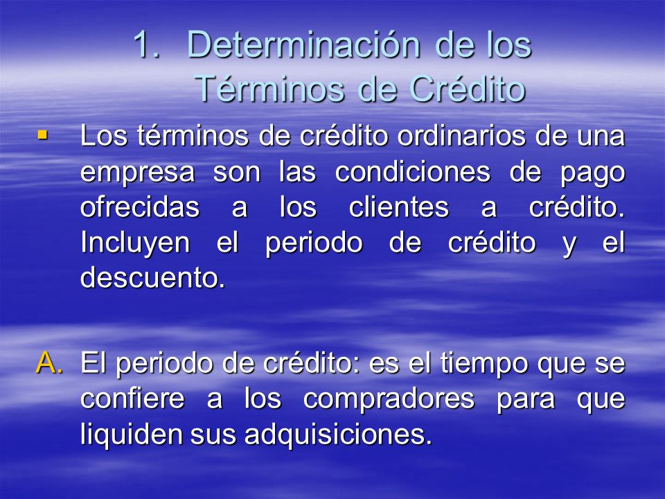 Los términos de crédito ordinarios de una empresa son las condiciones de pago ofrecidas a los clientes a crédito. Incluyen el periodo de crédito y el
