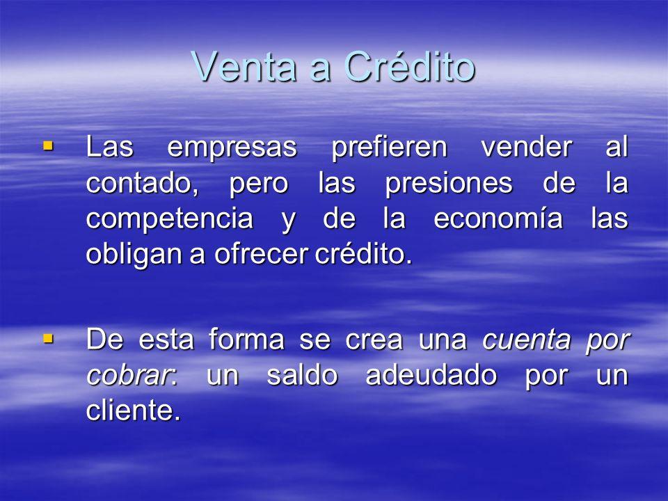 Las empresas prefieren vender al contado, pero las presiones de la competencia y de la economía las obligan a ofrecer crédito. Las empresas prefieren