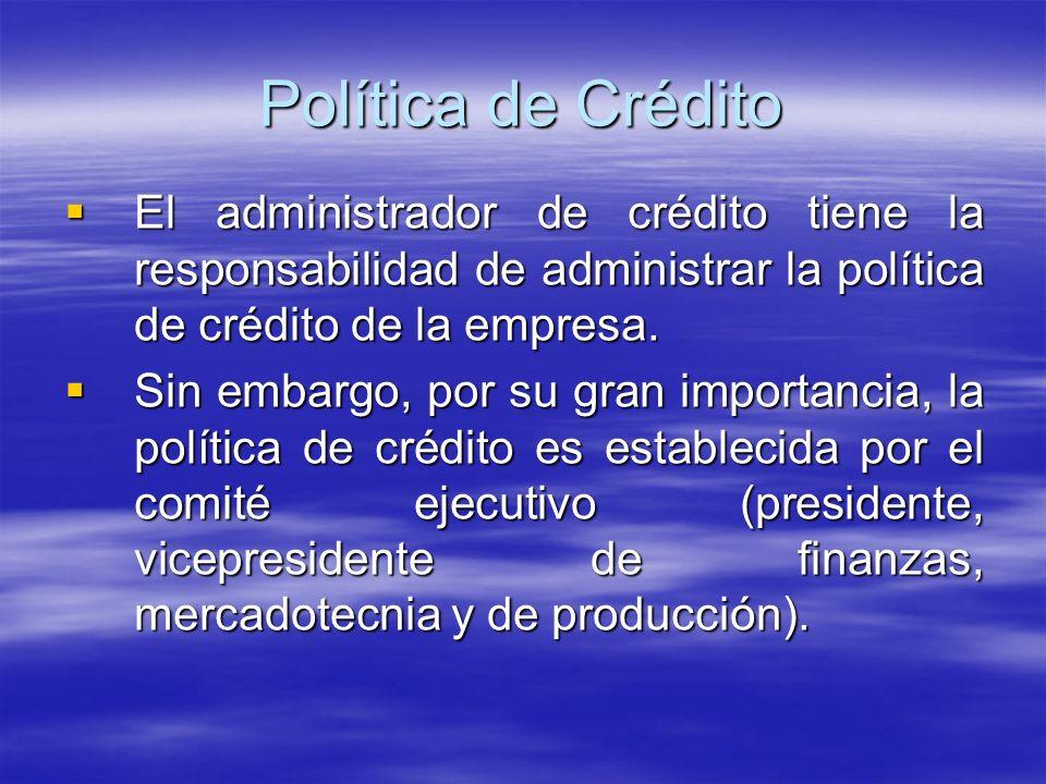 El administrador de crédito tiene la responsabilidad de administrar la política de crédito de la empresa. El administrador de crédito tiene la respons
