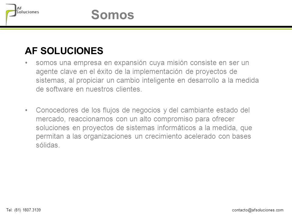 contacto@afsoluciones.comTel: (81) 1807.3139 AF SOLUCIONES somos una empresa en expansión cuya misión consiste en ser un agente clave en el éxito de l