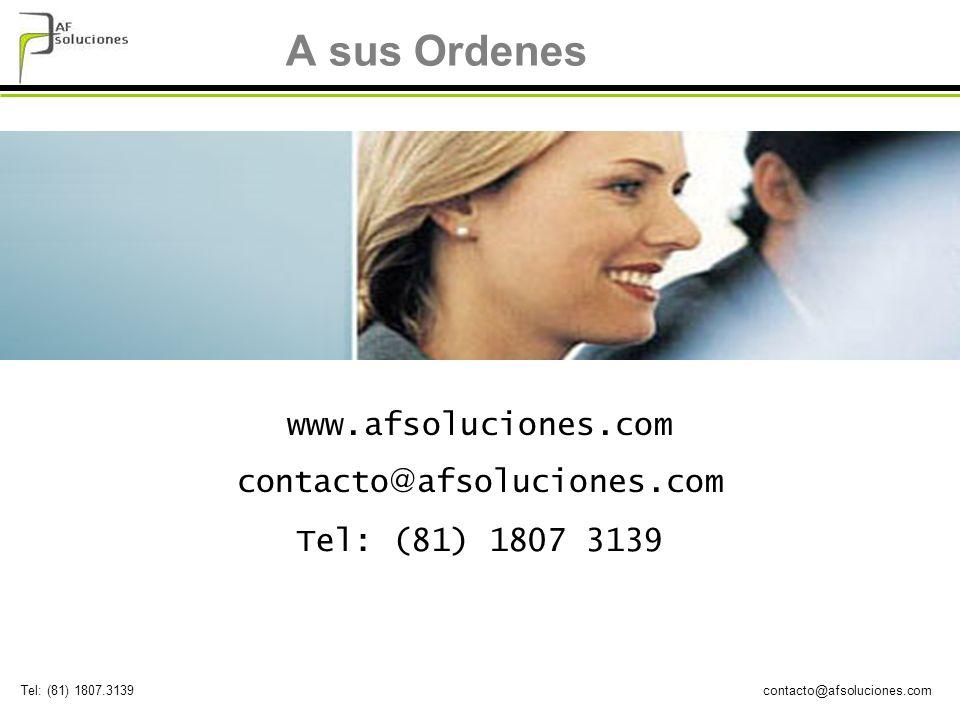 contacto@afsoluciones.comTel: (81) 1807.3139 A sus Ordenes www.afsoluciones.com contacto @ afsoluciones.com Tel: (81) 1807 3139