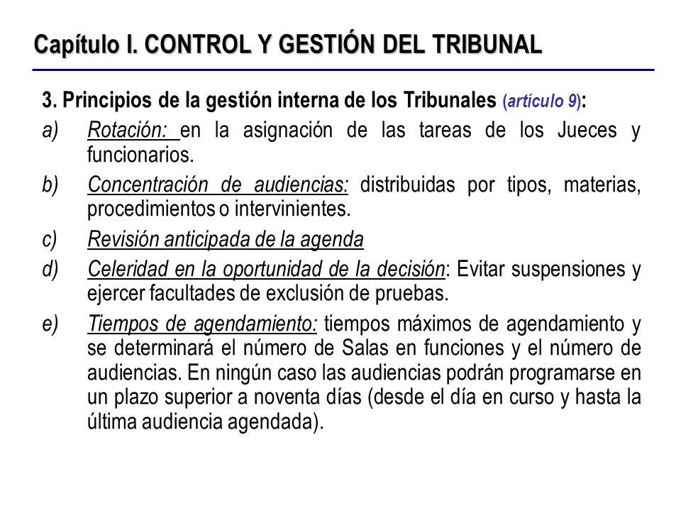 Capítulo I. CONTROL Y GESTIÓN DEL TRIBUNAL 3. Principios de la gestión interna de los Tribunales ( artículo 9 ) : a)Rotación: en la asignación de las