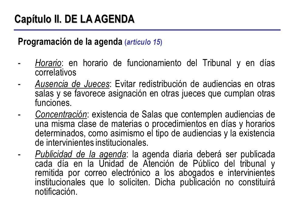 Programación de la agenda ( artículo 15 ) - Horario : en horario de funcionamiento del Tribunal y en días correlativos - Ausencia de Jueces : Evitar r