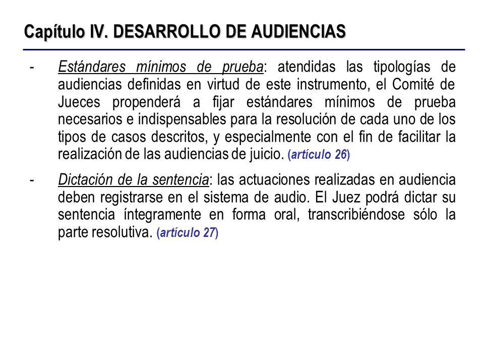 Capítulo IV. DESARROLLO DE AUDIENCIAS - Estándares mínimos de prueba : atendidas las tipologías de audiencias definidas en virtud de este instrumento,