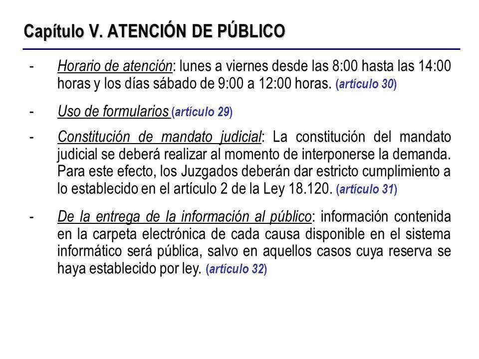 Capítulo V. ATENCIÓN DE PÚBLICO - Horario de atención : lunes a viernes desde las 8:00 hasta las 14:00 horas y los días sábado de 9:00 a 12:00 horas.