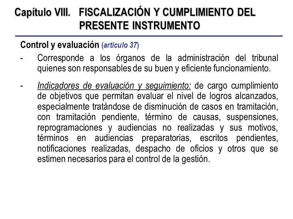 Capítulo VIII. FISCALIZACIÓN Y CUMPLIMIENTO DEL PRESENTE INSTRUMENTO Control y evaluación ( artículo 37 ) -Corresponde a los órganos de la administrac