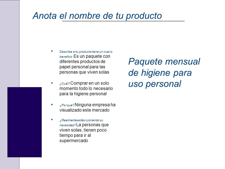 Anota el nombre de tu producto Describe si tu producto tiene un nuevo beneficio Es un paquete con diferentes productos de papel personal para las pers