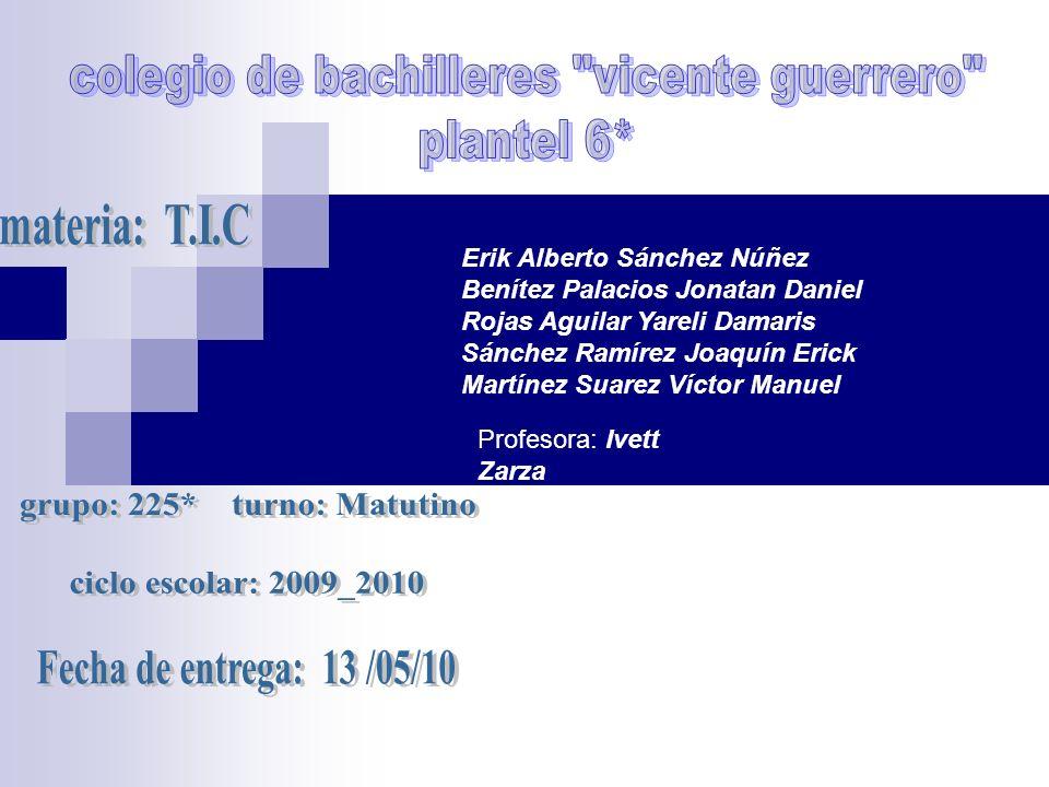 Erik Alberto Sánchez Núñez Benítez Palacios Jonatan Daniel Rojas Aguilar Yareli Damaris Sánchez Ramírez Joaquín Erick Martínez Suarez Víctor Manuel Pr