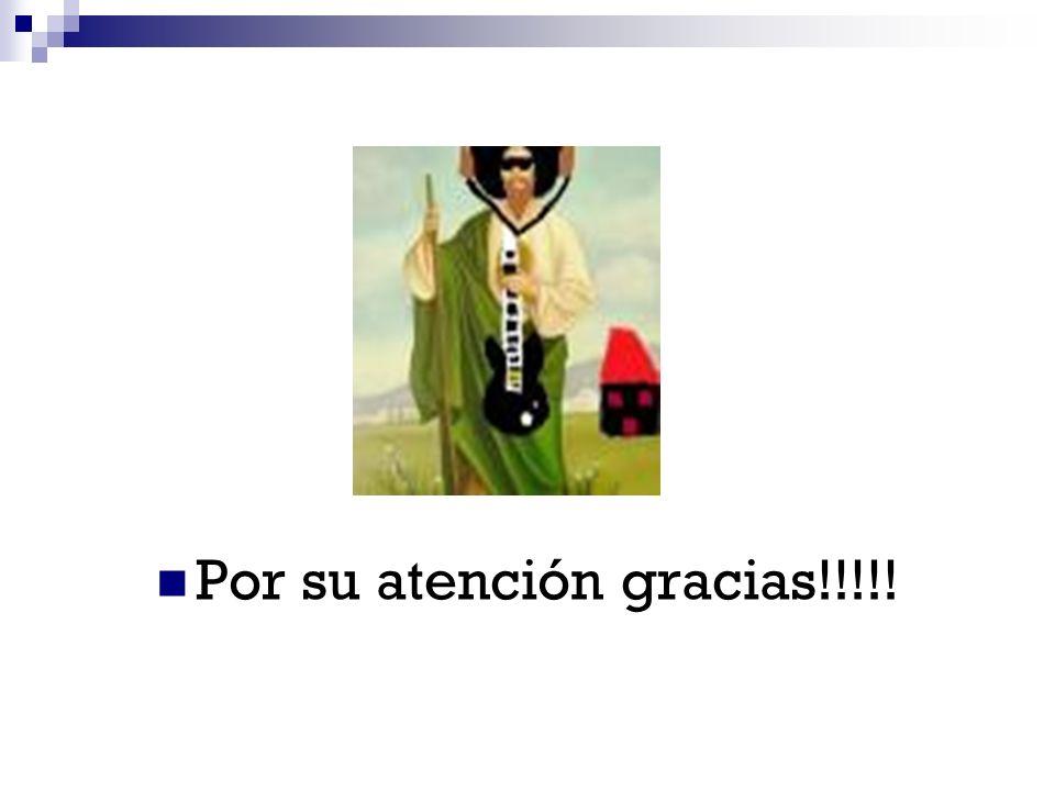 Por su atención gracias!!!!!