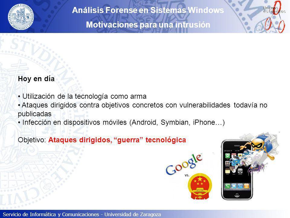 Servicio de Informática y Comunicaciones - Universidad de Zaragoza Análisis Forense en Sistemas Windows Motivaciones para una intrusión Hoy en día Uti