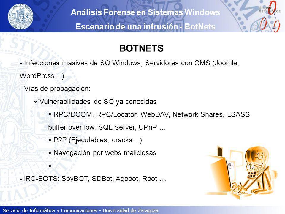 Servicio de Informática y Comunicaciones - Universidad de Zaragoza BOTNETS - Infecciones masivas de SO Windows, Servidores con CMS (Joomla, WordPress…