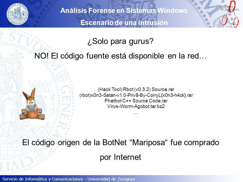 Servicio de Informática y Comunicaciones - Universidad de Zaragoza ¿Solo para gurus? NO! El código fuente está disponible en la red… (Hack Tool) Rbot