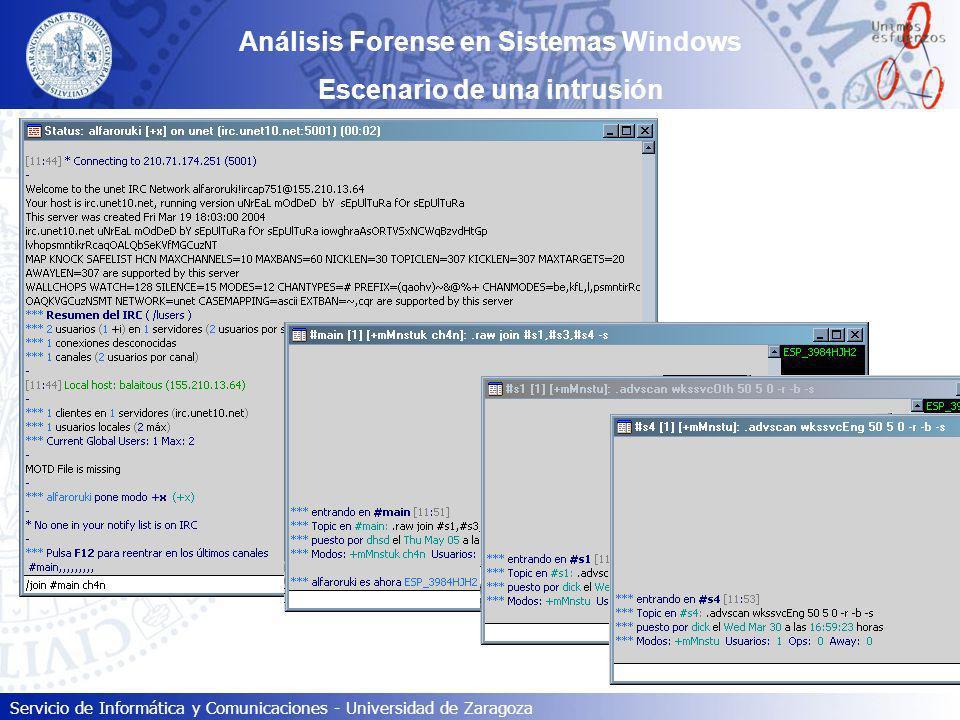 Servicio de Informática y Comunicaciones - Universidad de Zaragoza Análisis Forense en Sistemas Windows Escenario de una intrusión