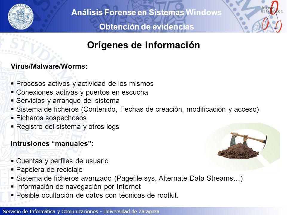Servicio de Informática y Comunicaciones - Universidad de Zaragoza Análisis Forense en Sistemas Windows Obtención de evidencias Orígenes de informació