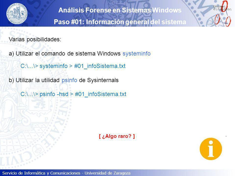 Servicio de Informática y Comunicaciones - Universidad de Zaragoza Análisis Forense en Sistemas Windows Paso #01: Información general del sistema Vari
