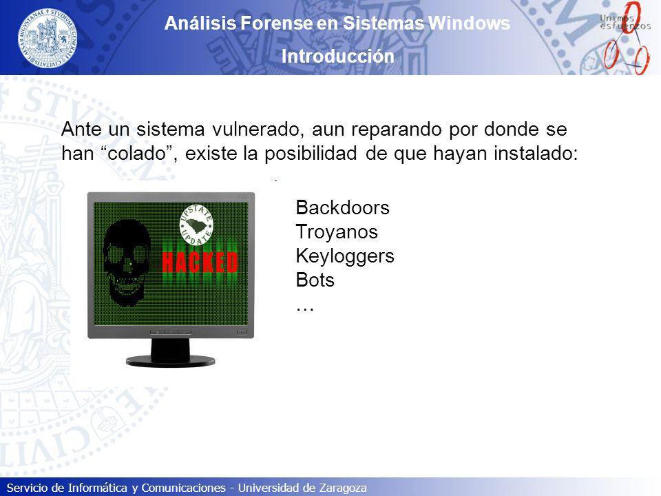 Servicio de Informática y Comunicaciones - Universidad de Zaragoza Análisis Forense en Sistemas Windows Introducción Ante un sistema vulnerado, aun re