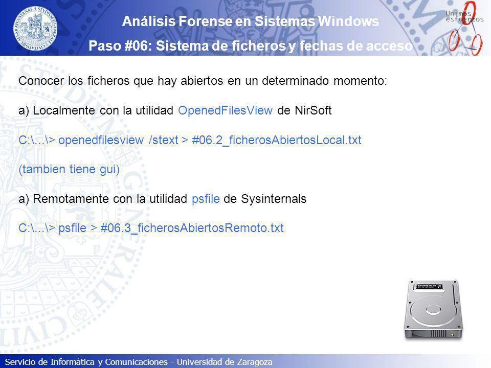 Servicio de Informática y Comunicaciones - Universidad de Zaragoza Conocer los ficheros que hay abiertos en un determinado momento: a)Localmente con l