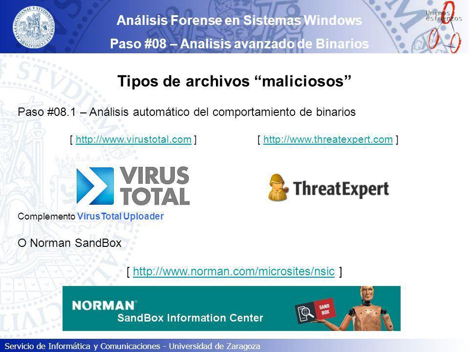 Servicio de Informática y Comunicaciones - Universidad de Zaragoza Análisis Forense en Sistemas Windows Paso #08 – Analisis avanzado de Binarios Tipos