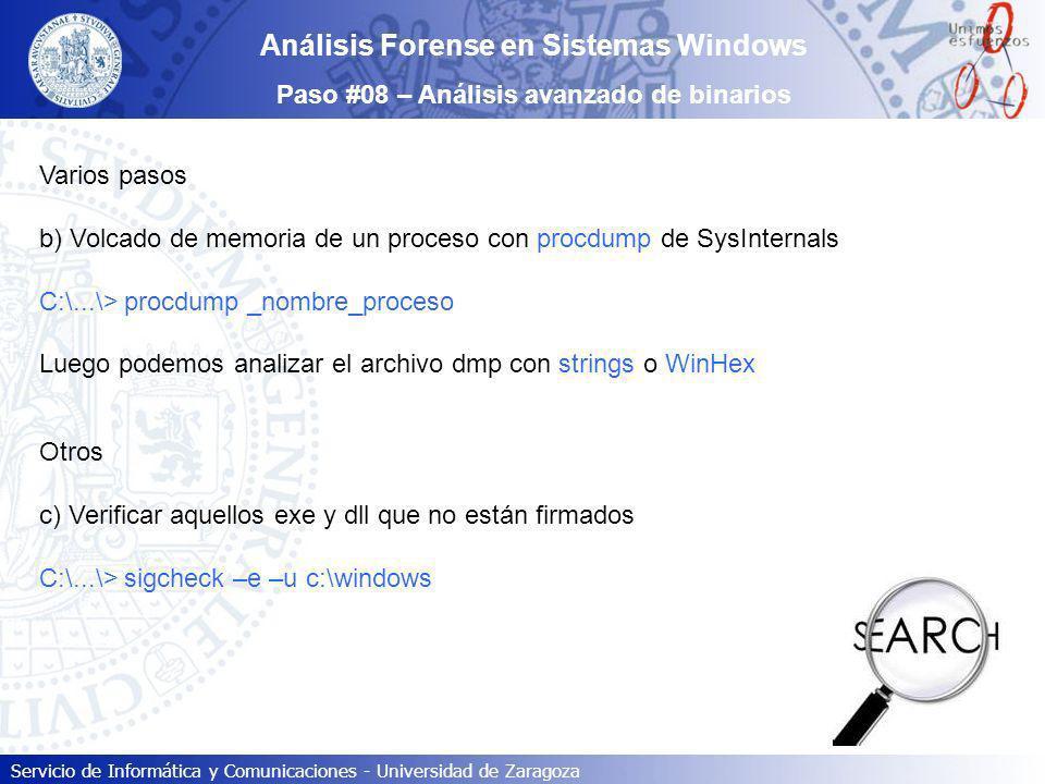 Servicio de Informática y Comunicaciones - Universidad de Zaragoza Análisis Forense en Sistemas Windows Paso #08 – Análisis avanzado de binarios Vario