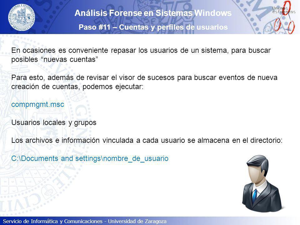 Servicio de Informática y Comunicaciones - Universidad de Zaragoza Análisis Forense en Sistemas Windows Paso #11 – Cuentas y perfiles de usuarios En o