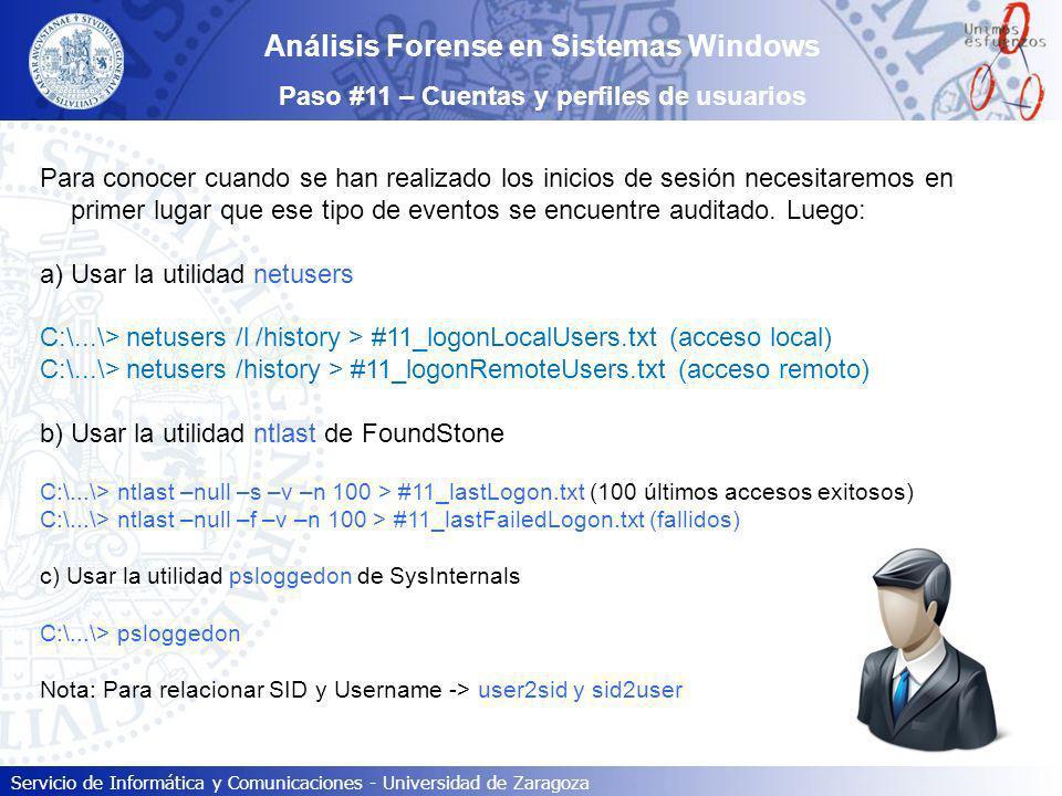 Servicio de Informática y Comunicaciones - Universidad de Zaragoza Análisis Forense en Sistemas Windows Paso #11 – Cuentas y perfiles de usuarios Para