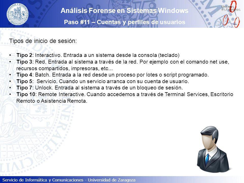 Servicio de Informática y Comunicaciones - Universidad de Zaragoza Análisis Forense en Sistemas Windows Paso #11 – Cuentas y perfiles de usuarios Tipo