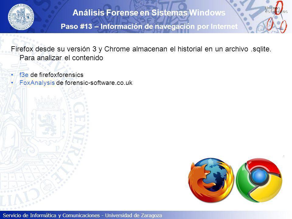 Servicio de Informática y Comunicaciones - Universidad de Zaragoza Análisis Forense en Sistemas Windows Paso #13 – Información de navegación por Inter