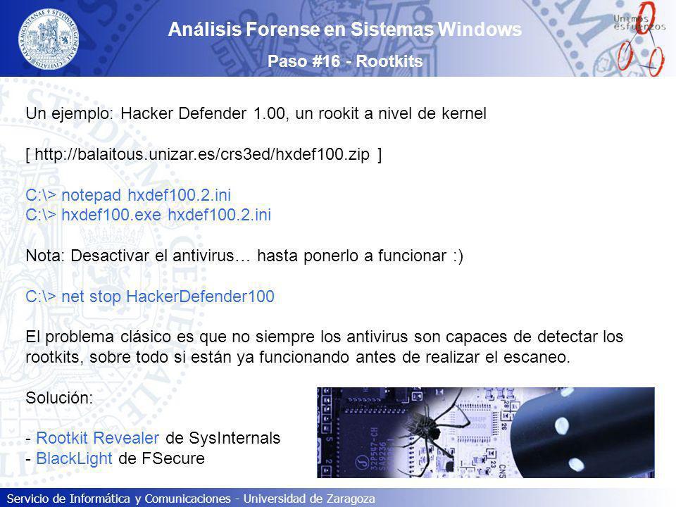Servicio de Informática y Comunicaciones - Universidad de Zaragoza Un ejemplo: Hacker Defender 1.00, un rookit a nivel de kernel [ http://balaitous.un